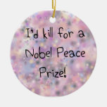 Funny quotes I'd kill for a Nobel Peace Prize