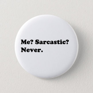 Funny/Sarcastic shirts, gifts, accessories 6 Cm Round Badge