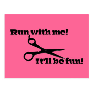 "Funny - Scissors - ""Run With Me!"" Postcard"
