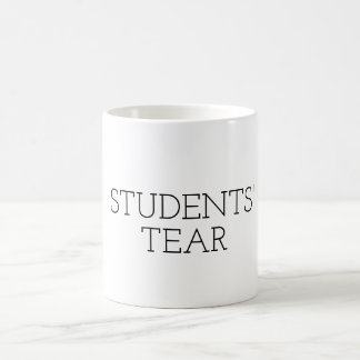 Funny Teachers Mug Gift STUDENTS TEAR