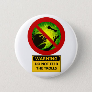 Funny Warning Do Not Feed The Trolls Sign 6 Cm Round Badge