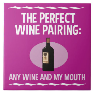 Funny Wine Pairing: Any Wine and My Mouth Tile