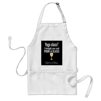 Funny Wine Quote - Yoga Class? Pour a Glass Standard Apron