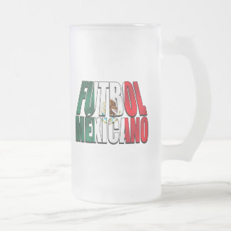 Futbol Mexicano - Soccer lovers Mexico flag logo Frosted Glass Beer Mug