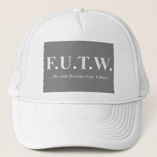 FUTW....Me and Desting Got a Date Trucker Hat