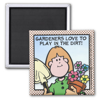 Gardeners Love To... Magnet