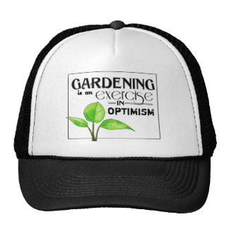 Gardening Is An Exercise in Optimism Cap