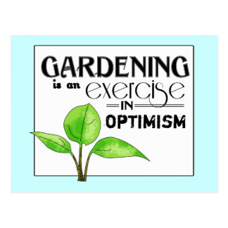 Gardening Is An Exercise in Optimism Post Card