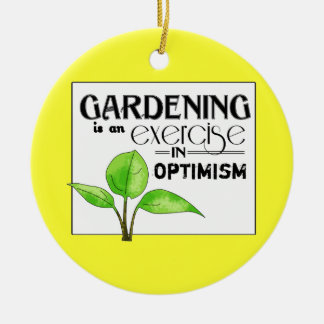 Gardening Is An Exercise in Optimism Round Ceramic Decoration