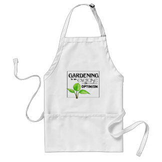 Gardening Is An Exercise in Optimism Standard Apron