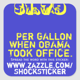 Gas was $1.79 per Gallon When Obama Took Office Square Sticker