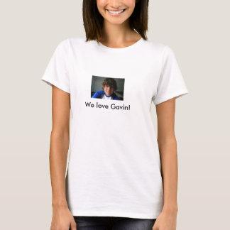 Gavin2, We love Gavin! T-Shirt