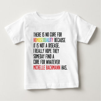Gay Rights - Homosexuality - Michelle Bachmann Baby T-Shirt