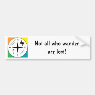 Geocaching - Not all who wander are lost! Bumper Sticker