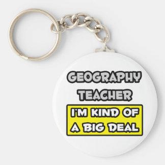 Geography Teacher .. I'm Kind of a Big Deal Key Ring