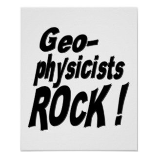 Geophysicists Rock! Poster Print