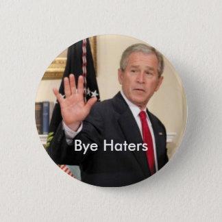 George Bush Bye Haters 6 Cm Round Badge
