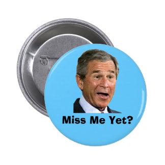 George Bush:  Miss Me Yet? 6 Cm Round Badge
