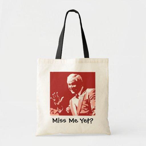 George Bush/Miss Me Yet? Bag