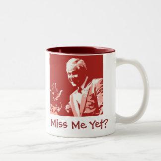 George Bush Miss Me Yet Mugs