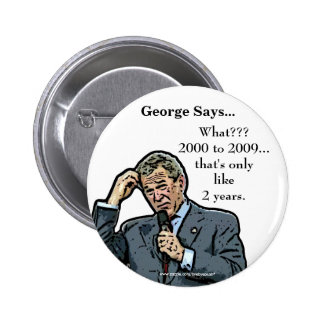George Says customizable George W Bush button