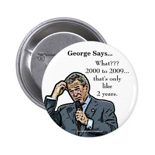 George Says... customizable George W. Bush button