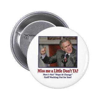 George W Bush Miss Me a Little 6 Cm Round Badge