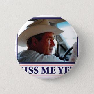 George W Bush Miss Me Yet? 6 Cm Round Badge