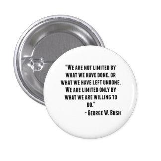 George W. Bush Quote 3 Cm Round Badge
