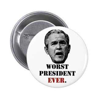 George W. Bush - Worst President Ever. 6 Cm Round Badge
