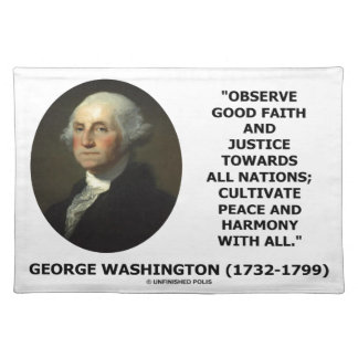 George Washington Observe Good Faith Justice Quote Placemat