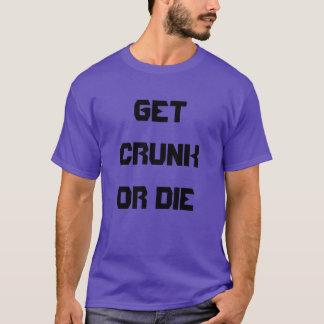 """""""Get Crunk or Die"""" t-shirt"""