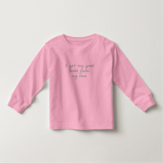 Get My Looks from Oma Toddler T-Shirt
