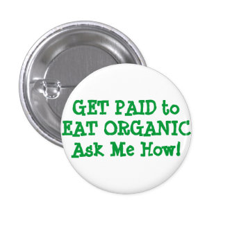 GET PAID to EAT ORGANIC Ask Me How! Button