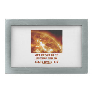 Get Ready To Be Bombarded By Solar Radiation Rectangular Belt Buckle