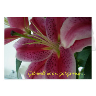 Get well soon gorgeous... greeting card