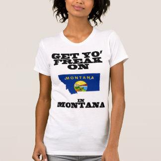 Get yo freak on! in Montana T-Shirt