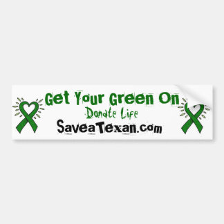 Get Your Green On donor awareness Bumper Sticker