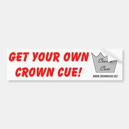 Get Your Own Crown Cue Bumper Sticker