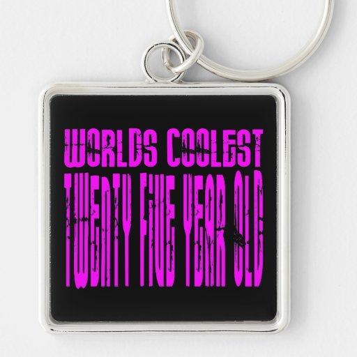 Girls 25 Birthdays Pink Worlds Coolest Twenty Five Keychain