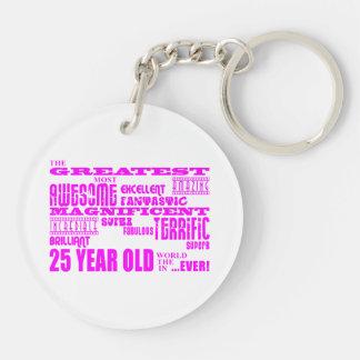 Girls 25th Birthdays Pink Greatest Twenty Five Double-Sided Round Acrylic Key Ring