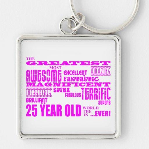 Girls 25th Birthdays Pink Greatest Twenty Five Key Chains