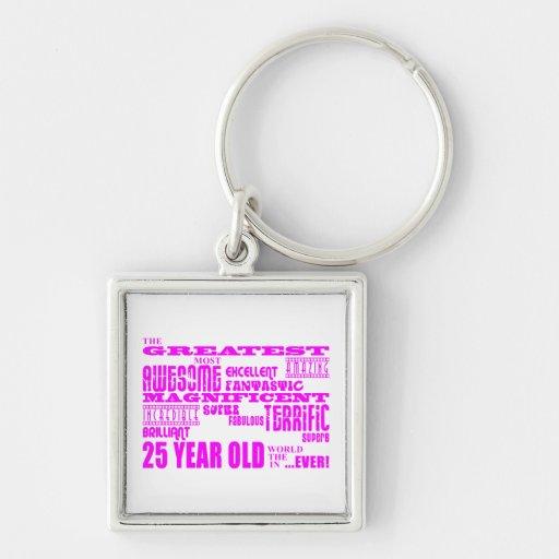 Girls 25th Birthdays Pink Greatest Twenty Five Keychain
