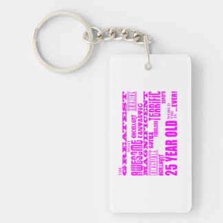 Girls 25th Birthdays Pink Greatest Twenty Five Double-Sided Rectangular Acrylic Keychain