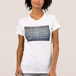 Girls T-Shirt,I`ll be nice... T-Shirt