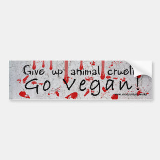 """Give up animal cruelty Go vegan"" with blood Bumper Sticker"