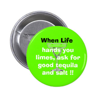 glass, When Life, hands you limes,... - Customized 6 Cm Round Badge