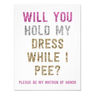 Glitter Hold My Dress While I Pee | Matron Honor 11 Cm X 14 Cm Invitation Card