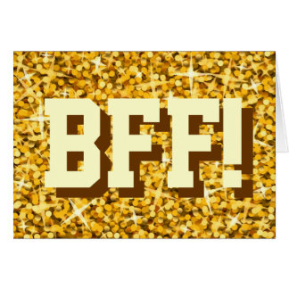 "Glitz ""Gold"" 'BFF!' Happy Birthday greetings card"