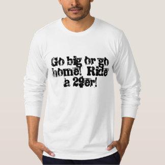 Go big or go home!  Ride a 29er! T-Shirt